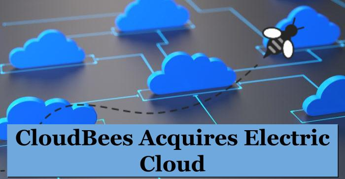 CloudBees acquires Electric Cloud
