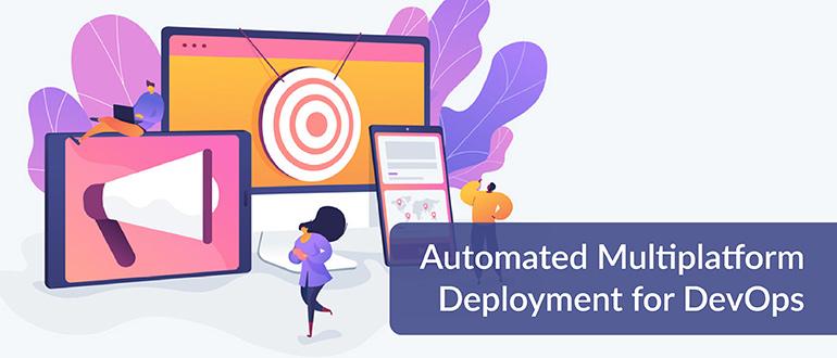 Automated-Multiplatform-Deployment