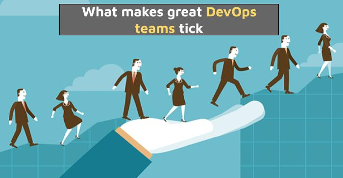 What makes great DevOps teams tick