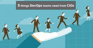 WHAT DEVOPS TEAMS NEED TO LEARN FROM CIOs