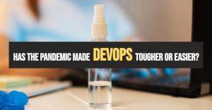 Impact of pandemic on DevOps